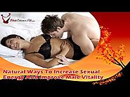 Natural Ways To Increase Sexual Energy And Improve Male Vitality