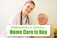 Malnutrition in Seniors: Home Care is Key