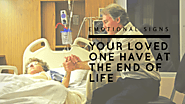 Emotional Signs your Loved One Have at the End of Life