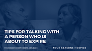 Tips for Talking with a Person who is about to Expire