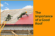 The Importance of a Good Roof