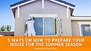 5 ways on How to Prepare your House for the Summer Season