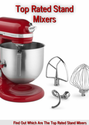 Top Rated Stand Mixers: Find Out Which Are The Top Rated Stand Mixers
