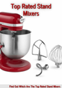 Top Rated Stand Mixers: Which Ones Are The Best Top Rated Stand Mixers?