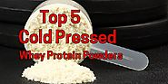Best Cold Processed Whey Protein Powder Reviews - Peakrite