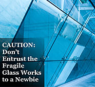 CAUTION: Don't Entrust the Fragile Glass Works to a Newbie