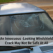 An Innocuous -Looking Windshield Crack May Not Be Safe At All