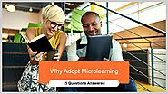 Why Adopt Microlearning – 15 Questions Answered