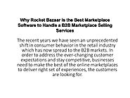 Why Rocket Bazaar is the Best Marketplace Software to Handle a B2B Marketplace Selling Services