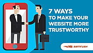 7 Ways to Make Your Website More Trustworthy