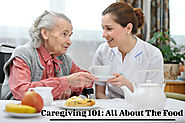 Caregiving 101: All About The Food