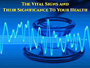 The Vital Signs and Their Significance To Your Health