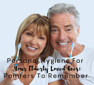 Personal Hygiene For Your Elderly Loved Ones: Pointers To Remember