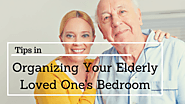 Tips In Organizing Your Elderly Loved One's Bedroom