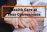 Health Care at Your Convenience