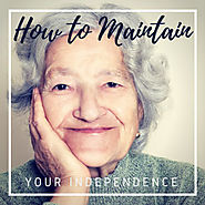 How to Maintain Your Independence | New Horizons Home Healthcare