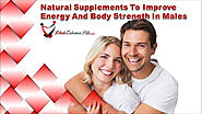 Natural Supplements To Improve Energy And Body Strength In Males
