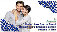 Herbal Low Sperm Count Remedies To Enhance Semen Volume In Men