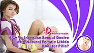 How To Increase Sexual Desire With Natural Female Libido Booster Pills?