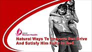 Natural Ways To Improve Sex Drive And Satisfy Him Fully In Bed