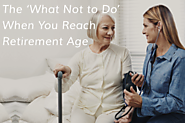 The 'What Not to Do' When You Reach Retirement Age