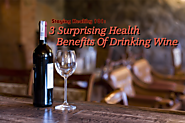 Staying Healthy 101: 3 Surprising Health Benefits Of Drinking Wine