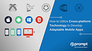 How to Utilize Cross-Platform Technology to Develop Adaptable Mobile Apps