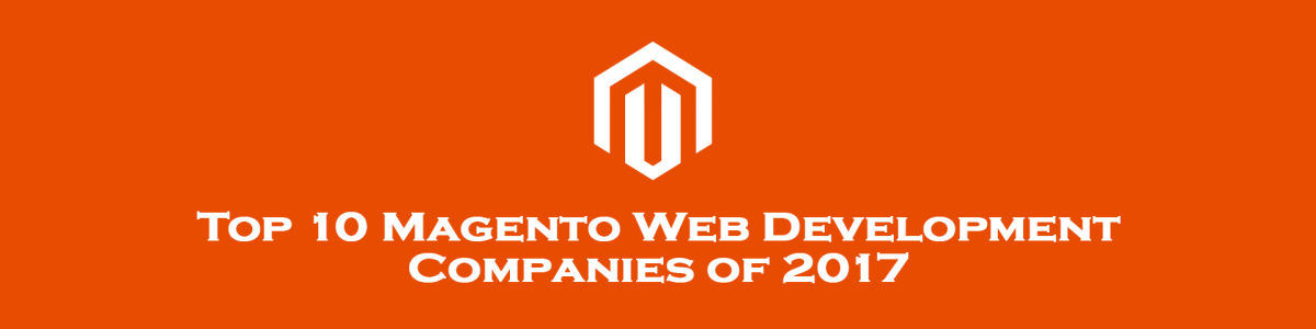 Headline for Top 10 Magento Web Development Companies of 2017