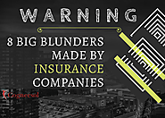Warning!! 8 Big Blunders Made by Insurance Companies