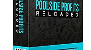 Poolside Profits Reloaded Review: Huge Discount With Special Bonuses - FlashreviewZ.com
