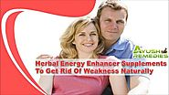 Herbal Energy Enhancer Supplements To Get Rid Of Weakness Naturally