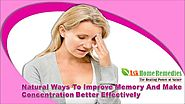 Natural Ways To Improve Memory And Make Concentration Better Effectively