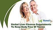 Herbal Liver Cleanse Supplements To Keep Body Free Of Toxins