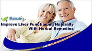 Improve Liver Functioning Naturally With Herbal Remedies