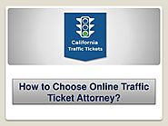 How to Choose Online Traffic Ticket Attorney?