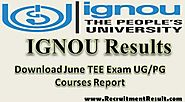 IGNOU Results 2017-18 Latest June TEE Exam UG/PG Courses Report