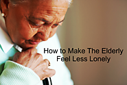 3 Steps to Make The Elderly Feel Less Lonely