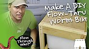 How To Make A Flow Through Worm Composter