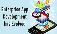 Enterprise App Development has Evolved
