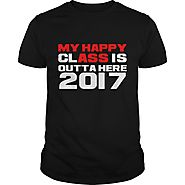 My Happy Class is Outta Here Class of 2017 Funny Graduation Gift T-Shirt