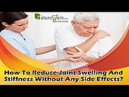 How To Reduce Joint Swelling And Stiffness Without Any Side Effects?