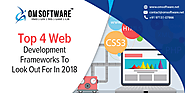 Top 4 Web Development Frameworks To Look Out For In 2018