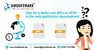 Tips for a better use GIFs or JPGs in the Web Application Development