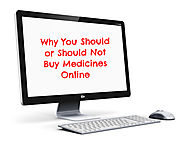 Why You Should or Should Not Buy Medicines Online