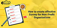 How to create effective Survey for Non-Profit Organizations?