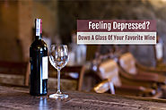 Feeling Depressed? Down A Glass Of Your Favorite Wine