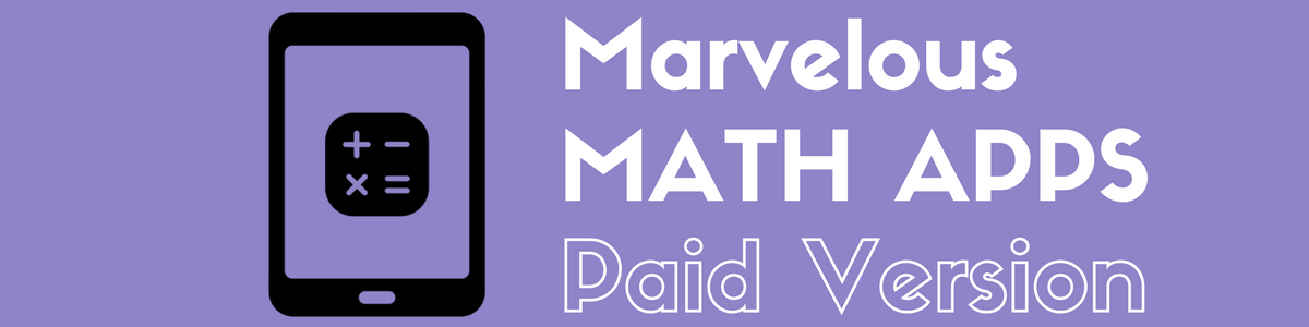Headline for Marvelous Math Apps for your iPad (Paid Version)