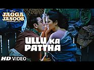 Ullu Ka Pattha Video Song | Jagga Jasoos | Ranbir Katrina | Pritam Amitabh B Arijit Singh (Girls Hot Dance)