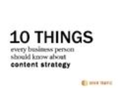 10 things every business person should know about content strategy