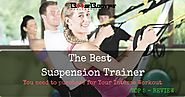 Top 5 Best Suspension Trainer You Need to Purchase For Your Intense Workouts